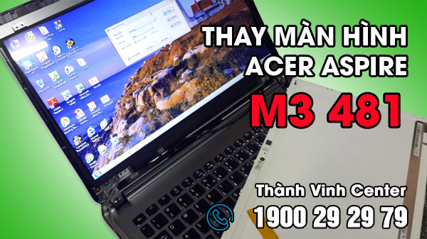 thay-man-hinh-Acer-aspire-M3-481%E2%80%93Model-no-Z09-02