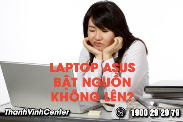bat-mi-cach-khac-phuc-loi-laptop-asus-bat-khong-len-nguon
