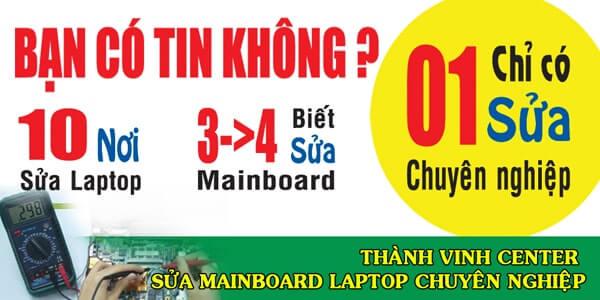 Thành Vinh Center - T.Tâm Sửa Laptop 24h sửa Mainboard Laptop chuyên nghiệp