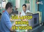 Hướng dẫn cách sửa laptop không lên nguồn hiệu quả nhất
