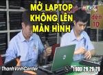 Nguyên nhân sự cố mở laptop không lên màn hình