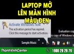 Mách bạn cách sửa lỗi laptop mở lên màn hình đen
