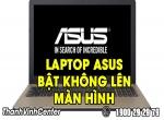 Làm gì khi Laptop Asus bật không lên màn hình?
