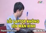 Sửa lỗi laptop không lên màn hình thường gặp