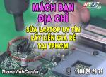 Mách bạn tìm chỗ sửa laptop uy tín lấy liền giá rẻ TPHCM