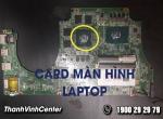 Tổng hợp các lỗi thường gặp và cách xử lý khi Card màn hình laptop Acer bị lỗi