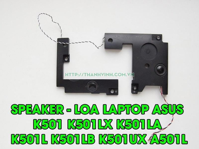 Loa Speakers Asus K501U, K501UW, K501UX, K501UB, K501UQ